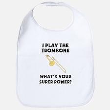 I Play The Trombone Whats Your Super Power? Bib