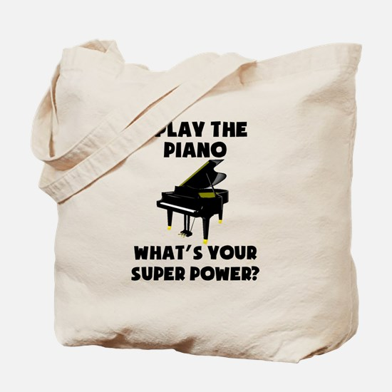 I Play The Piano Whats Your Super Power? Tote Bag