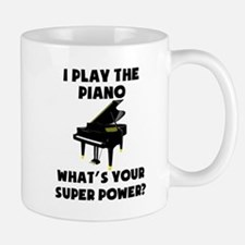 I Play The Piano Whats Your Super Power? Mugs