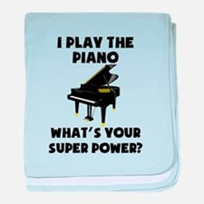 I Play The Piano Whats Your Super Power? baby blan
