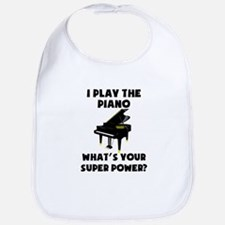 I Play The Piano Whats Your Super Power? Bib