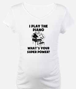 I Play The Piano Whats Your Super Power? Shirt