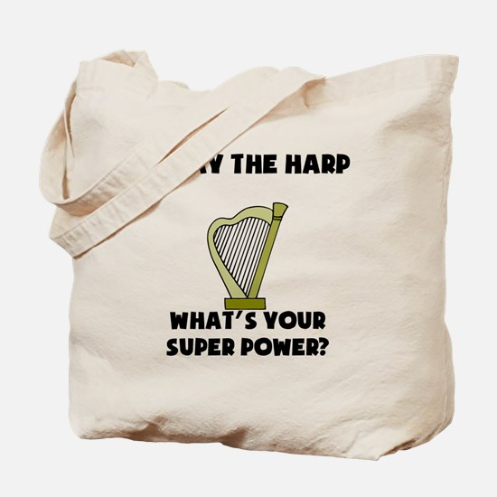 I Play The Harp Whats Your Super Power? Tote Bag