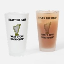 I Play The Harp Whats Your Super Power? Drinking G