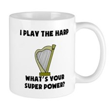 I Play The Harp Whats Your Super Power? Mugs