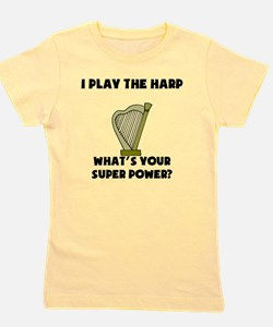 I Play The Harp Whats Your Super Power? Girl's Tee