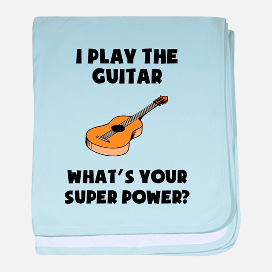 I Play The Guitar Whats Your Super Power? baby bla