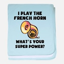 I Play The French Horn Whats Your Super Power? bab