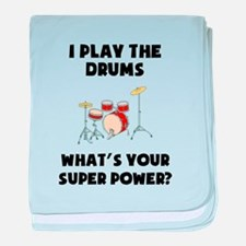 I Play The Drums Whats Your Super Power? baby blan
