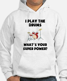 I Play The Drums Whats Your Super Power? Hoodie