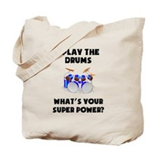 I Play The Drums Whats Your Super Power? Tote Bag