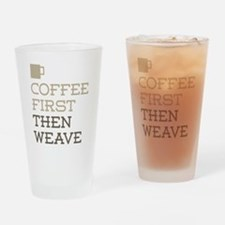 Coffee Then Weave Drinking Glass