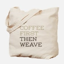 Coffee Then Weave Tote Bag
