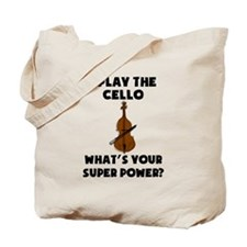 I Play The Cello Whats Your Super Power? Tote Bag