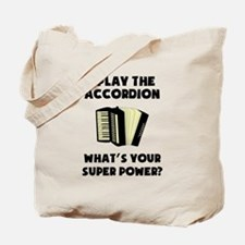 I Play The Accordion Whats Your Super Power? Tote