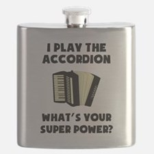 I Play The Accordion Whats Your Super Power? Flask