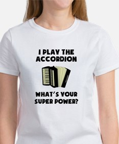 I Play The Accordion Whats Your Super Power? T-Shi