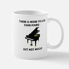 More To Life Than Piano Mugs