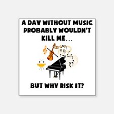 A Day Without Music Sticker