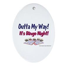 Outta My Way It's Bingo Night Oval Ornament