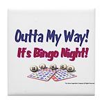 Outta My Way It's Bingo Night Tile Coaster