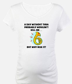 A Day Without Tuba Shirt