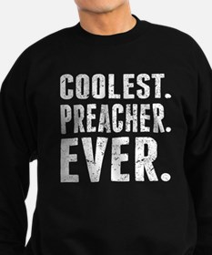 Coolest. Preacher. Ever. Sweatshirt