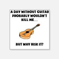 A Day Without Guitar Sticker