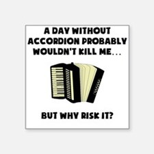 A Day Without Accordion Sticker
