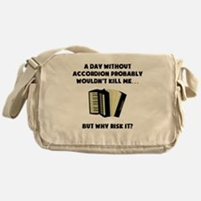 A Day Without Accordion Messenger Bag
