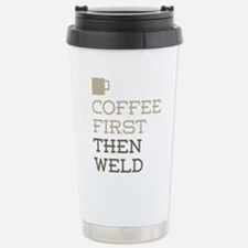 Coffee Then Weld Stainless Steel Travel Mug