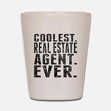 Coolest. Real Estate Agent. Ever. Shot Glass