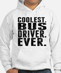 Coolest. Bus Driver. Ever. Hoodie