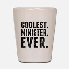 Coolest. Minister. Ever. Shot Glass