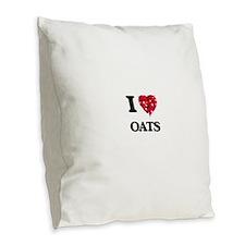 I Love Oats Burlap Throw Pillow