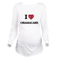 I Love Obamacare Long Sleeve Maternity T-Shirt
