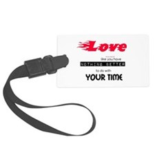 Time To Love Luggage Tag