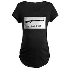 Jihad This Maternity T-Shirt
