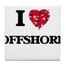 I Love Offshore Tile Coaster