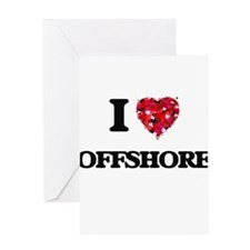 I Love Offshore Greeting Cards