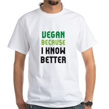 because i know better T-Shirt