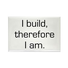 I Build Therefore I Am Rectangle Magnet