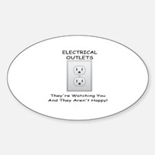 ELECTRICAL OUTLETS:  THEY'RE WATCHI Sticker (Oval)