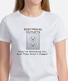 ELECTRICAL OUTLETS:  THEY'RE WATCH Women's T-Shirt