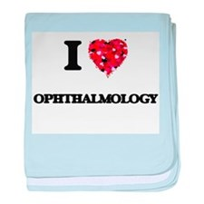 I Love Ophthalmology baby blanket