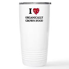 I Love Organically Grow Travel Coffee Mug