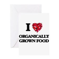 I Love Organically Grown Food Greeting Cards