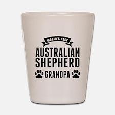 Worlds Best Australian Shepherd Grandpa Shot Glass