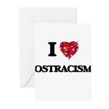 I Love Ostracism Greeting Cards