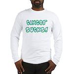 Cancer sucks! Long Sleeve T-Shirt
